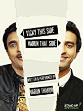 Varun Thakur: Vicky This Side, Varun That Side