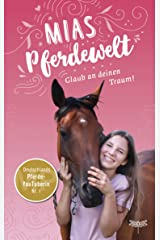 Mias Pferdewelt - Glaub an deinen Traum! (German Edition) Versión Kindle
