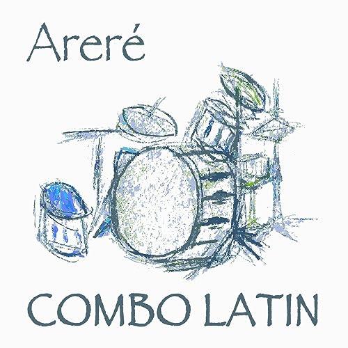 Areré: Los Éxitos de la Música Bachata Latina by Combo Latin ...