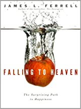 Falling to Heaven: Surprising Path to Happiness