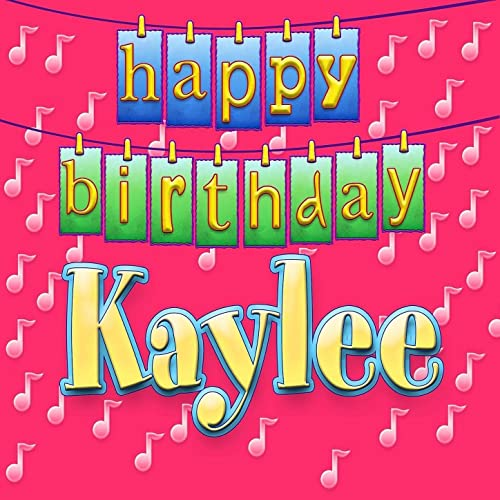 Happy Birthday Kaylee (Personalized) By Ingrid DuMosch On