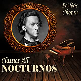 Frédéric Chopin: Classics All. Nocturnos