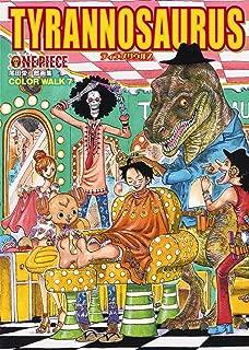 ONE PIECE Oda Eiichiro Art Book COLOR WALK 7 TYRANNOSAURUS