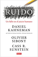Ruido: Un fallo en el juicio humano (Spanish Edition) Kindle Edition