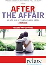 Relate: After the Affair: How to Build Trust and Love Again Revised and Updated