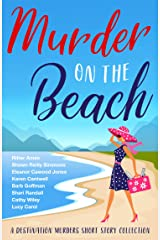 Murder on the Beach: A Destination Murders Short Story Collection Kindle Edition