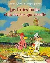 Les P'tites Poules - tome 18 : Les P'tites poules et la rivière qui cocotte (French Edition)