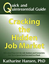 Quick and Quintessential Guide: Cracking the Hidden Job Market (Quick and Quintessential Guides Book 1)