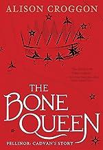 The Bone Queen: Pellinor: Cadvan's Story (Pellinor Series)