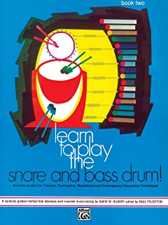 Learn to Play the Snare and Bass Drum, Bk 2: A Carefully Graded Method That Develops Well-Rounded Musicianship