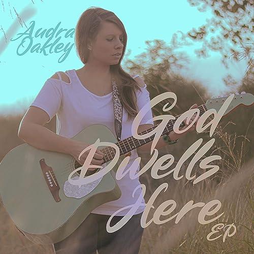 Audra Oakley - God Dwells Here (2019)