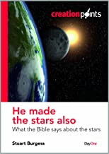 He Made the Stars Also: What the Bible Says about the Stars (Creationpoints)
