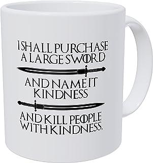 Wampumtuk I Shall Purchase A Large Sword. Kill People with Kindness 11 Ounces Funny Coffee Mug