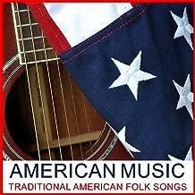 American Music: Traditional American Folk Songs
