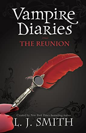 The Vampire Diaries: The Reunion: Book 4 (The Vampire Diaries: The Return) (English Edition)