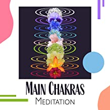 Main Chakras Meditation: 2019 New Age Collection of Best Music for Meditation, Chakras Opening and Healing, Deepest Contemplation, Balance & Harmony