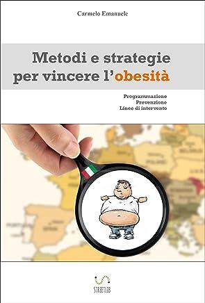 Metodi e strategie per vincere lobesità