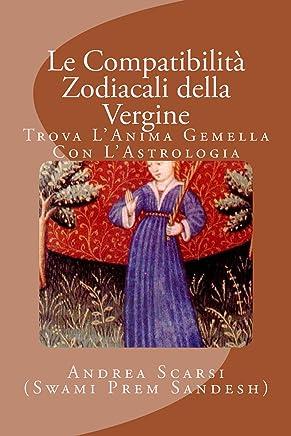 Le Compatibilità Zodiacali Della Vergine: Trova lAnima Gemella Con lAstrologia