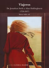 Viajeros: De Jonathan Swift a Alan Hollinghurst (1726-2017) (Clásica Maior) (Spanish Edition)