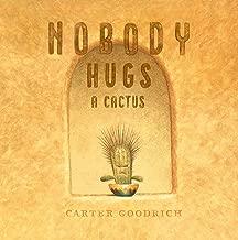 Nobody Hugs a Cactus