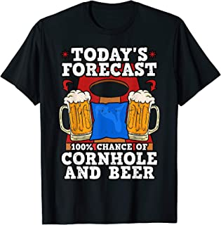 Today's Forecast 100% Chance of Cornhole and Beer Shirt