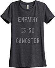Thread Tank Empathy is So Gangster Women's Relaxed T-Shirt Tee Charcoal Grey