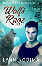 Wolf's Rage: Texas Ranch Wolf Pack (Texas Ranch Wolf Pack Series Book 8)