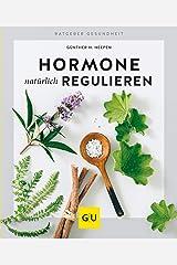 Hormone natürlich regulieren (GU Ratgeber Gesundheit) Kindle Ausgabe