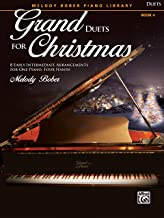 Grand Duets for Christmas, Bk 4: 8 Early Intermediate Arrangements for One Piano, Four Hands (Grand Duets for Piano)