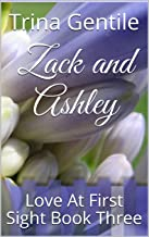 Zack and Ashley: Love At First Sight Book Three