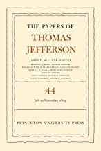 The Papers of Thomas Jefferson, Volume 44: 1 July to 10 November 1804