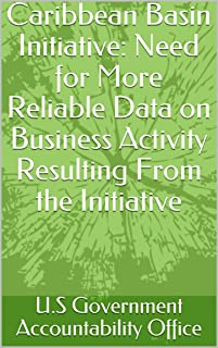 Caribbean Basin Initiative: Need for More Reliable Data on Business Activity Resulting From the Initiative