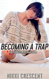 BECOMING A TRAP: Crossdressing, Feminization