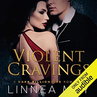 Violent Cravings: A Dark Billionaire Romance