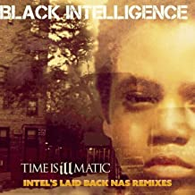Time Is Illmatic (Intel's Laid Back Nas Remixes) [Explicit]