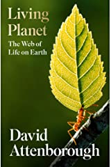 Living Planet: A new, fully updated edition of David Attenborough's seminal portrait of life on Earth: A Portrait of the Earth Kindle Edition