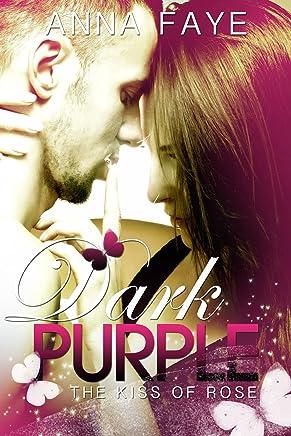 Dark Purple - The kiss of Rose (Una storia damore)