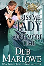 Kiss Me Lady One More Time (A Series of Unconventional Courtships Book 3)