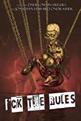 Fuck the Rules Kindle Edition