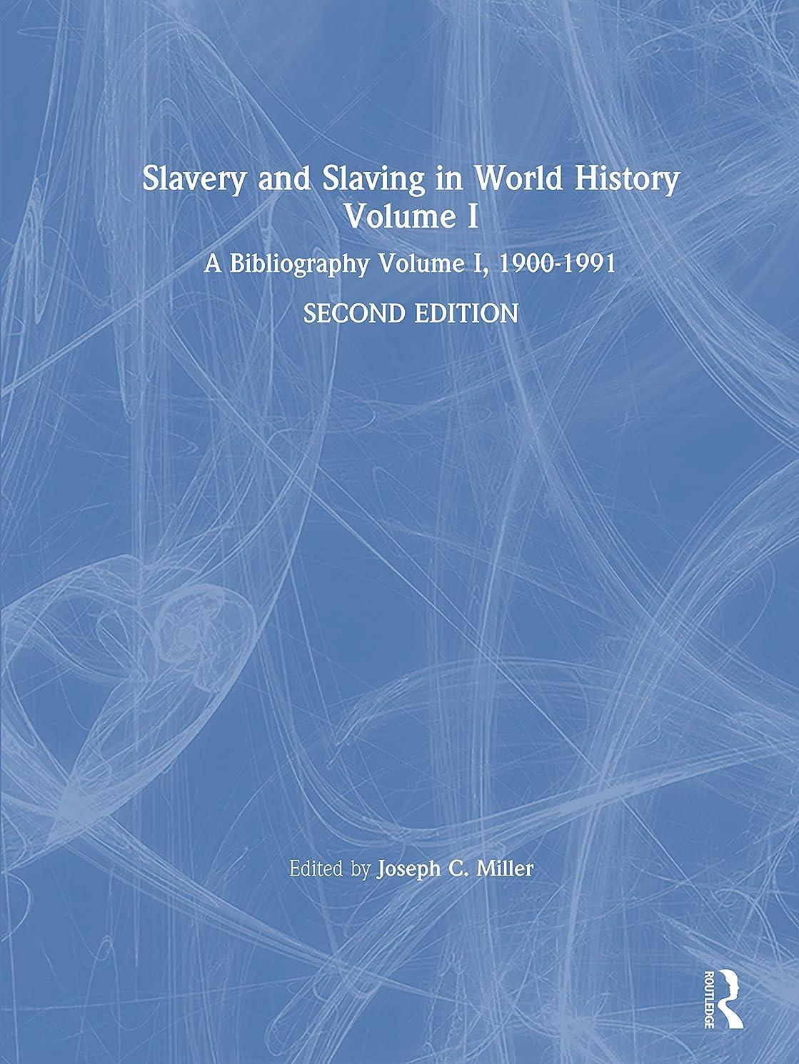 モネ受け取る遠征Slavery and Slaving in World History: A Bibliography, 1900-91: v. 1 (Slavery & Slaving in World History) (English Edition)