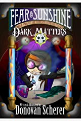 Fear & Sunshine: Dark Matters: Book Two of the Darksmith Family Legacy Kindle Edition