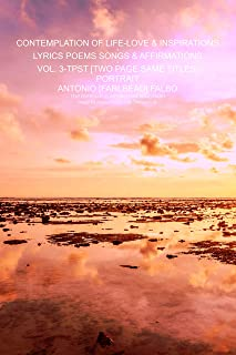 CONTEMPLATION OF LIFE LOVE & INSPIRATIONS VOL-3_TPST: LYRICS POEMS SONGS AFFIRMATIONS