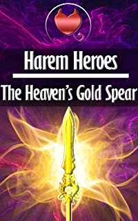 Harem Heroes: Heaven's Gold Spear: a monster girl story