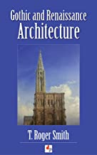 Gothic and Renaissance Architecture (Illustrated) (English Edition)