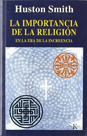 La importancia de la religión : en la era de la increencia