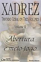 Xadrez - Tratado Geral Em Tres Volumes - V. 2 - Abertura E Meio-Jogo