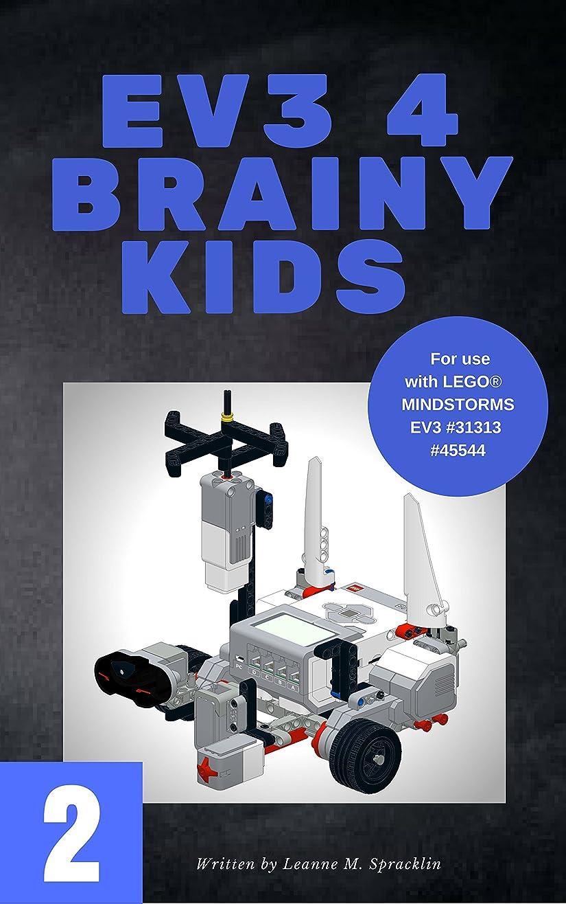 打ち上げる溶かす金貸しEV3 4 Brainy Kids 2: LEGO? MINDSTORMS EV3 Robotics for ages 7 to 70 (EV3 for Brainy Kids) (English Edition)
