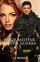Amor Militar, Minha Guerra 5