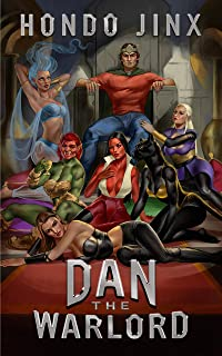 Dan the Warlord: A Gamelit Harem Fantasy Adventure (Gold Girls and Glory Book 4)