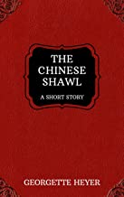 The Chinese Shawl – A Short Story (Heyer Short Stories Book 7)
